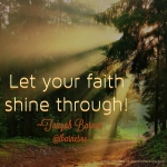 Let your faith shine through!